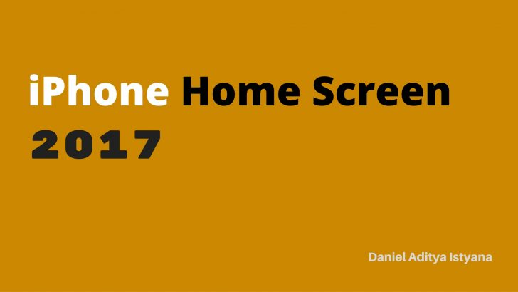 Home Screen iPhone di tahun 2017